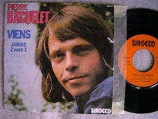 PIERRE BACHELET: VIENS / JAMAIS 2 SANS 3  Single Vinyl Made in France 1976