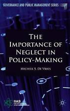 The Importance of Neglect in Policy-Making (Governance and Public Management), d