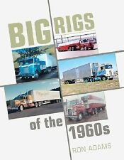Big Rigs of the1960s
