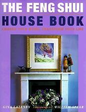 The Feng Shui House Book: Change your Home, Transform your Life, Gina Lazenby, G