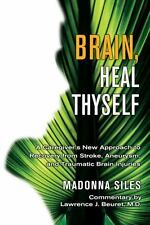 Brain, Heal Thyself: A Caregiver's New Approach to Recovery from Strok-ExLibrary