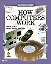 Downs, Timothy Edward, White, Ron How Computers Work (How It Works (Ziff-Davis/Q
