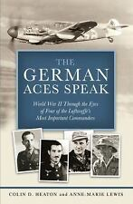 The German Aces Speak: World War II by Colin D. Heaton BRAND NEW first edition H