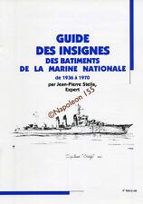 Guide des Insignes des Batiments de la Marine Nationale 1936-1970  Fasicule N° 4