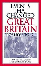Events That Changed Great Britain from 1066 to 1714 (2004, Hardcover)