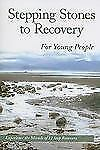 Stepping Stones To Recovery For Young People: Experience The Miracle O-ExLibrary