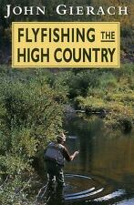 Flyfishing the High Country by Gierach, John
