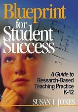 Blueprint for Student Success: A Guide to Research-Based Teaching Practices K-12
