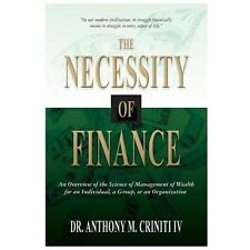 The Necessity of Finance : An Overview of the Science of Management of Wealth...