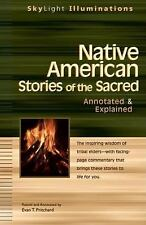 Native American Stories of the Sacred: Annotated & Explained (SkyLight Illuminat