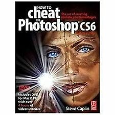 How to Cheat in Photoshop CS6: The art of creating realistic photomontages, Capl