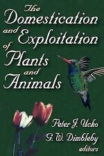 The Domestication and Exploitation of Plants and Animals (2007, Paperback)