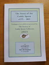 The story of the caddy spoon c1775 – 2015: catalogue d'exposition