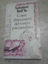Salvatore Dell'Io - COME SBARAZZARVI DEL VOSTRO PSICOANALISTA - 1992 - 1° Ed.