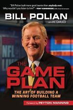 The Game Plan: The Art of Building a Winning Football Team, Carucci, Vic, Polian