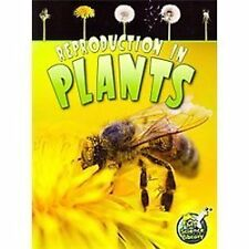 Reproduction in Plants (My Science Library, Levels 3-4), Lundgren, Julie K, Good