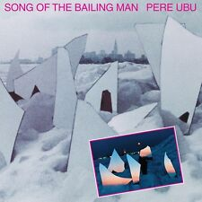 Pere Ubu-Song of the Bailing si CD NUOVO