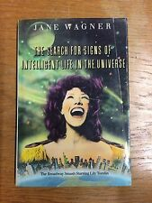 The Search for Signs of Intelligent Life in the Universe Jane Wagner Lily Tomlin