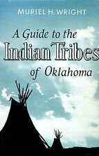 A Guide to the Indian Tribes of Oklahoma by Muriel H. Wright (1971 HB)