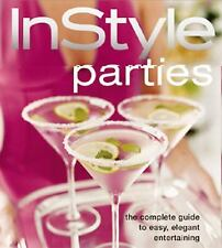 In Style Parties The Complete Guide to Easy, Elegant Entertaining