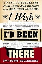 I Wish I'd Been There: Twenty Historians Bring to Life Dramatic Events That Cha
