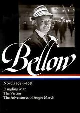 Saul Bellow: Novels 1944-1953: Dangling Man, The Victim, and The Adventures of A
