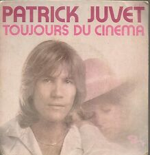 "45 TOURS / 7"" SINGLE--PATRICK JUVET--TOUJOURS DU CINEMA / AU JARDIN D'ALICE"