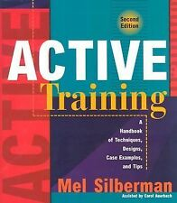 Active Training : A Handbook of Techniques, Designs, Case Examples, and Tips...