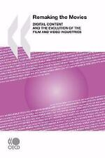 Remaking the Movies: Digital Content and the Evolution of the Film and Video Ind