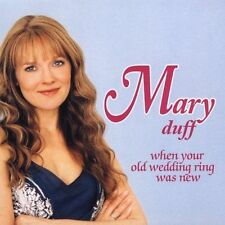 DUFF,MARY-When Your Old Wedding Ring Was CD NEW