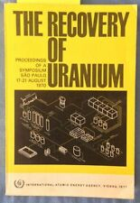 Uranium Process Engineering; Recovery, Milling, Mining, Mines; Nuclear Power