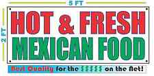 HOT & FRESH MEXICAN FOOD Banner Sign NEW Larger Size Best Quality for The $$$
