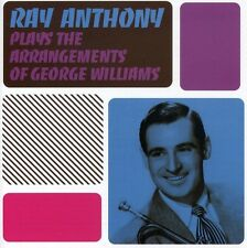 Plays The Arrangements Of George Williams - Ray Anthony (2005, CD New)