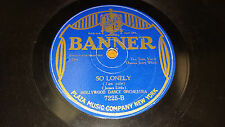 "HOLLYWOOD DANCE ORCHESTRA So Lonely / CAMPUS BOYS Sonny Boy 10"" 78 Banner 7225"