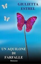 Un Aquilone Di Farfalle by Giulietta Esthel (2015, Paperback)