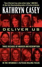 Deliver Us : Three Decades of Murder and Redemption in the Infamous...