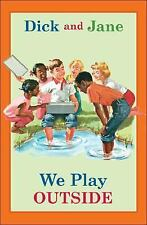 Dick and Jane: We Play Outside