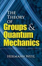The Theory of Groups and Quantum Mechanics (Dover Books on Mathematics) by Herm