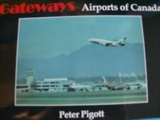 Gateways Airports of Canada Book, Peter Pigott, Paperback, 1996