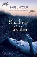 Shadows Over Paradise: A Novel by Wolff, Isabel