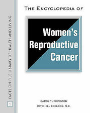 The Encyclopedia of Women's Reproductive Cancer (Facts on File Library of Health