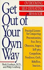 Get Out of Your Own Way: Overcoming Self-Defeating Behavior, Mark Goulston, Phil