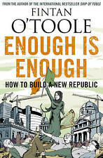Enough is Enough: How to Build a New Republic,O'Toole, Fintan,New Book mon000002