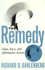 The Remedy: Class, Race, And Affirmative Action Kahlenberg, Richard D. Hardcove