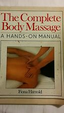 THE COMPLETE BODY MASSAGE : A Hands-On Manual by Fiona Harrold (1992, Paperback)