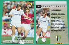 FOOTBALL CARD PANINI 1995 TOMAS BROLIN PARMA AC SVERIGE CALCIO ITALIA 1994-95