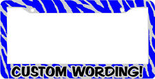 BLUE ZEBRA PRINT CUSTOM PERSONALIZED WITH YOUR TEXT  License Plate Frame