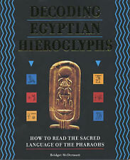 Decoding Egyptian Hieroglyphs: How to Read the Sacred