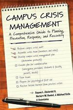Campus Crisis Management : A Comprehensive Guide to Planning, Prevention,...