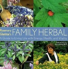 Rosemary Gladstar's Family Herbal: A Guide to Living Life with Energy, Health,..